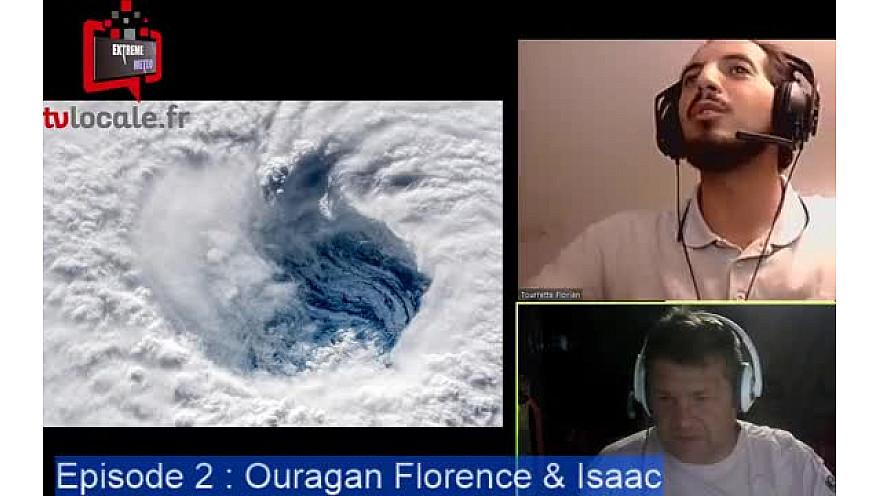 Episode 2, Les ouragans Florence et Isaac faiblissent ce soir mais...