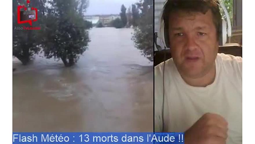Suivi météo : 13 morts dans l'Aude !